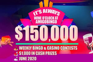 It's Always Wine O'clock at Amigo Bingo win $150,000 in June